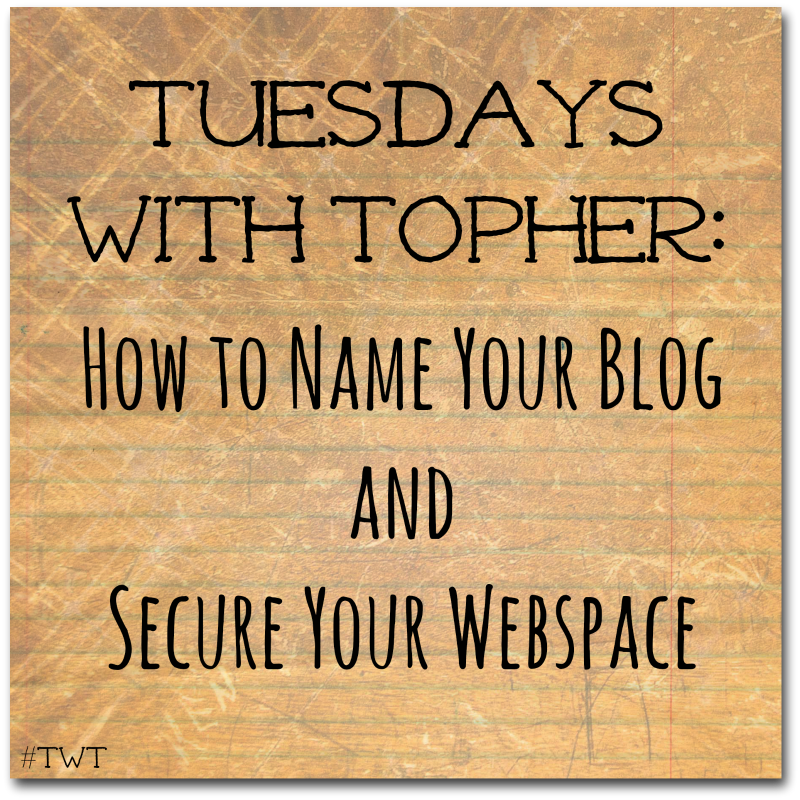 Tuesdays With Topher:  What to Name Your Blog Baby?