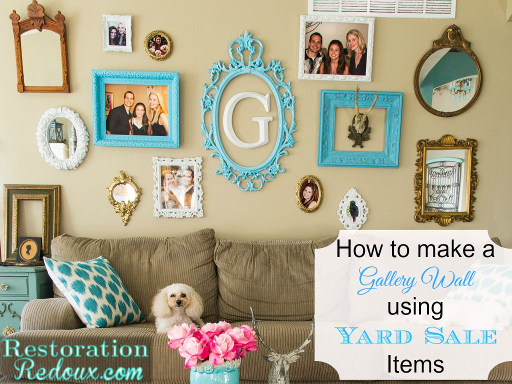 How To Make A Gallery Wall Using Yard Sale Items Daily