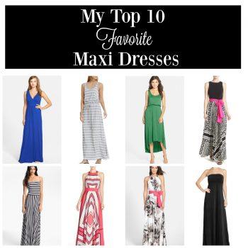 My Top 10 Favorite Maxi Dresses