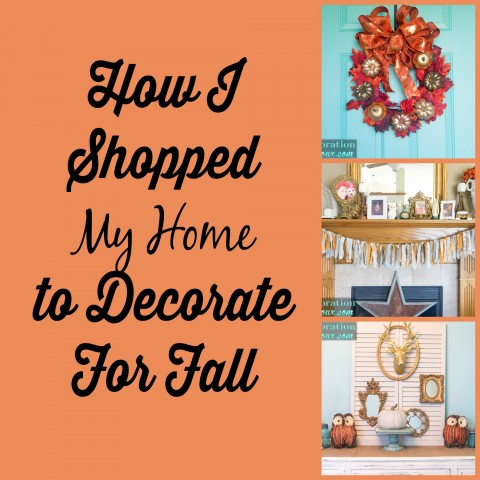 How I Shopped my Home to Decorate for Fall