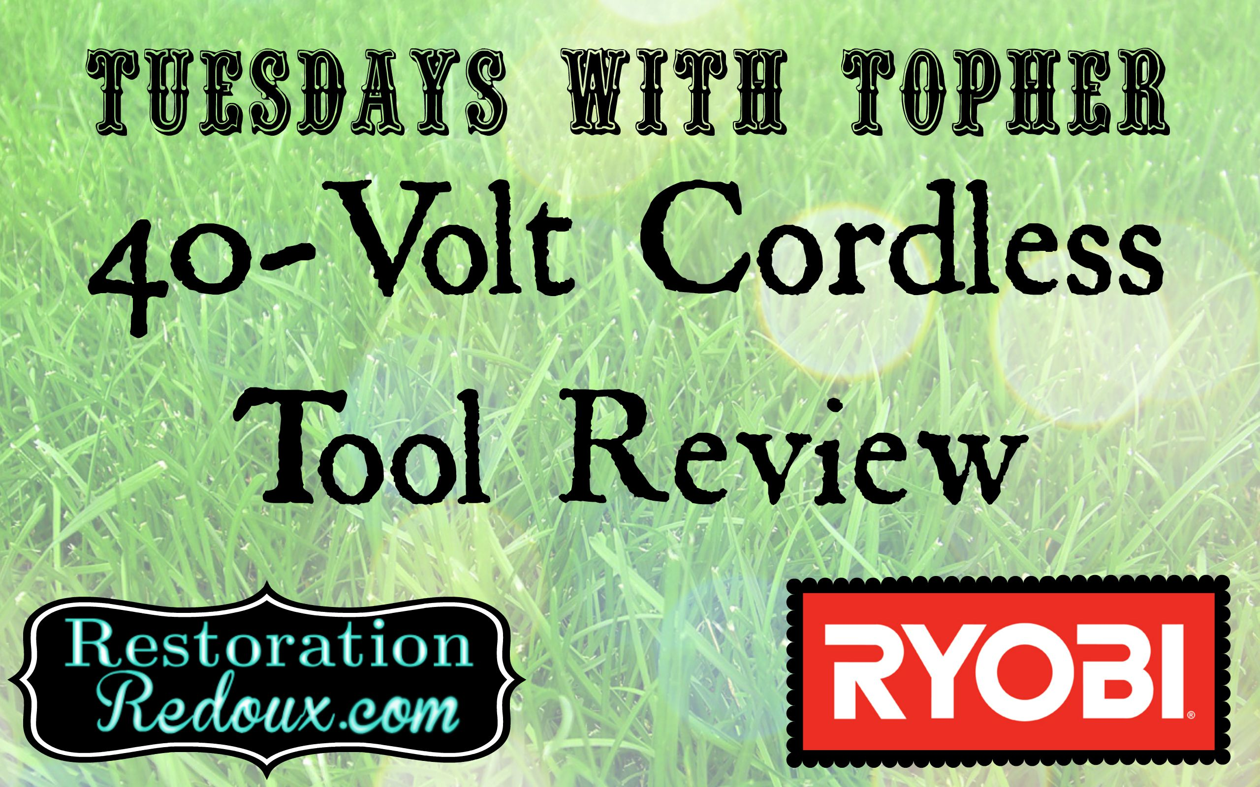 Tuesdays With Topher: Ryobi Cordless Tool Review - Daily ...