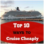 Top 10 Ways to Cruise Cheaply