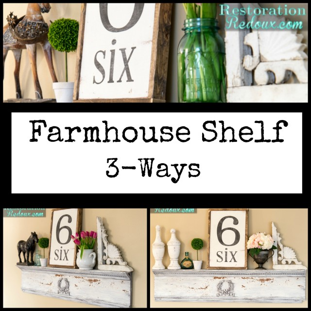 Farmhouse Shelf 3-Ways